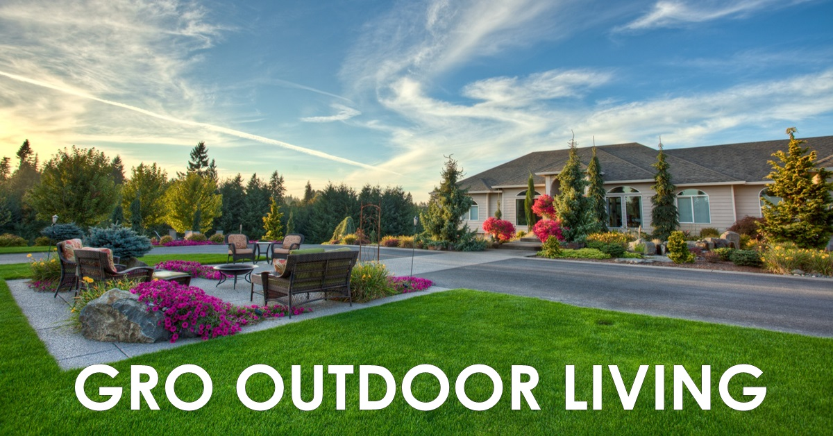 Gro Outdoor Living Where Others See Dirt We See